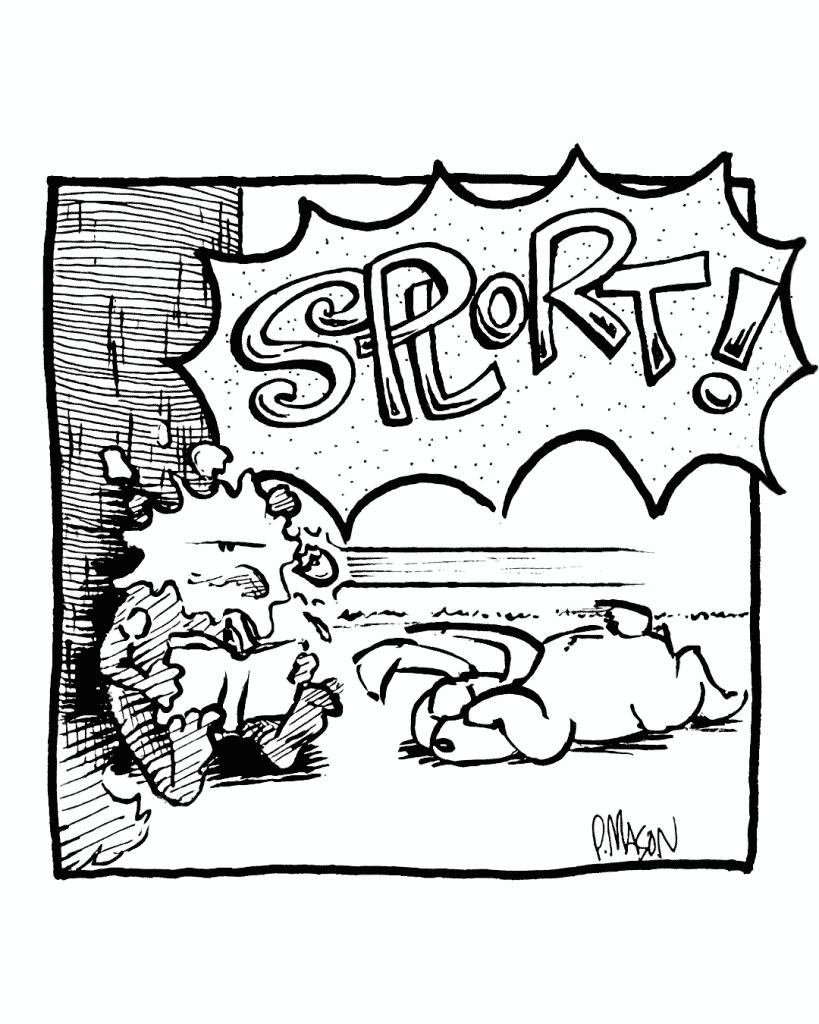 SOUND: SPLORT!