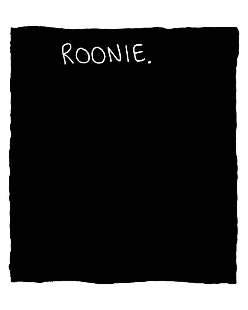FLYNN: Roonie.