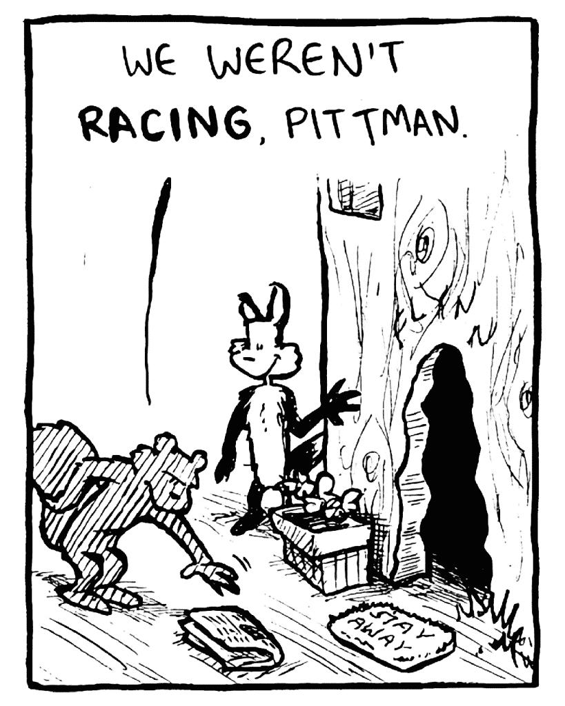 FLYNN: We weren't RACING, Pittman.