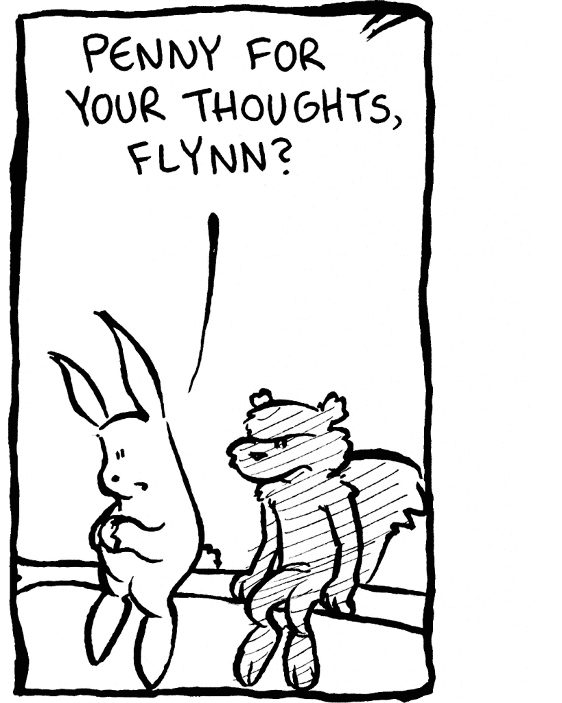 ROONIE: Penny for your thoughts, Flynn?