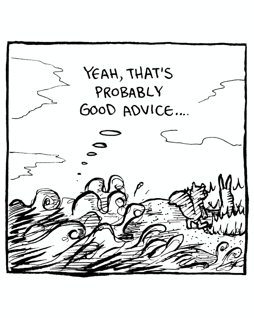 THE SEA: Yeah, that's probably good advice...