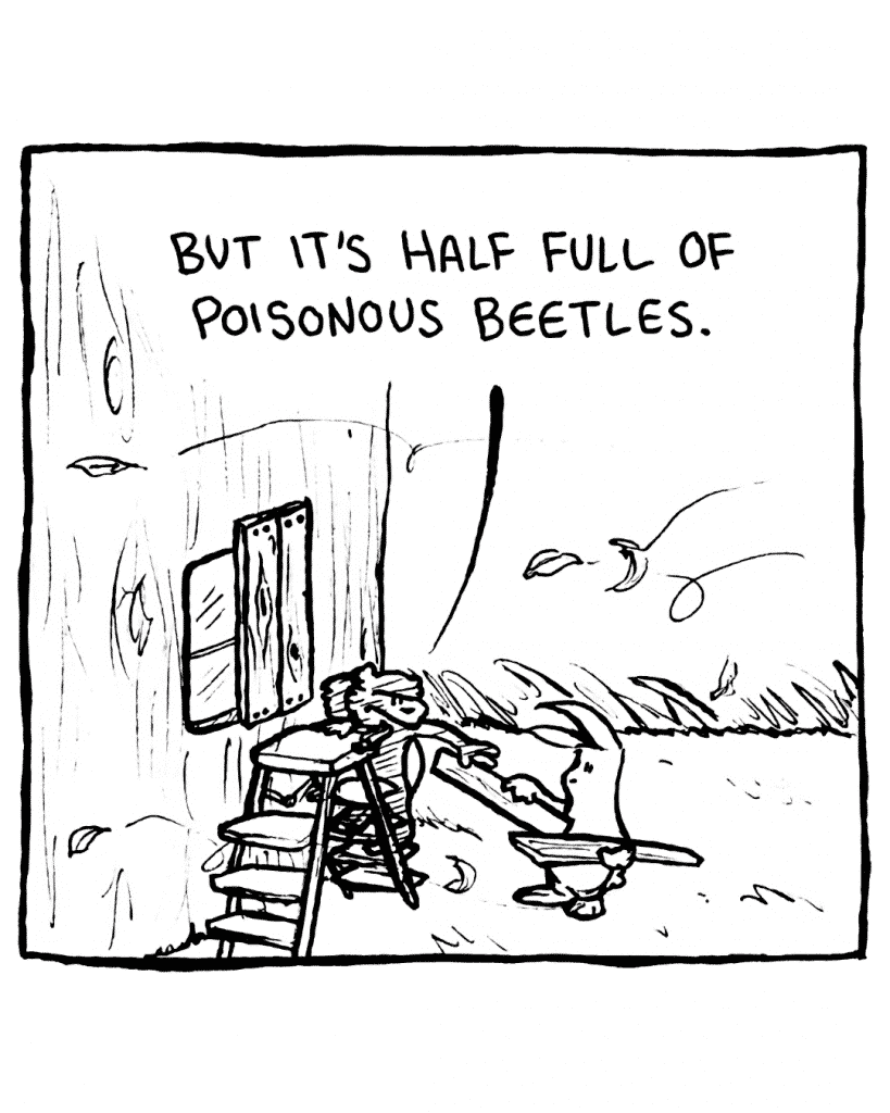 FLYNN: But it's half full of poisonous beetles.
