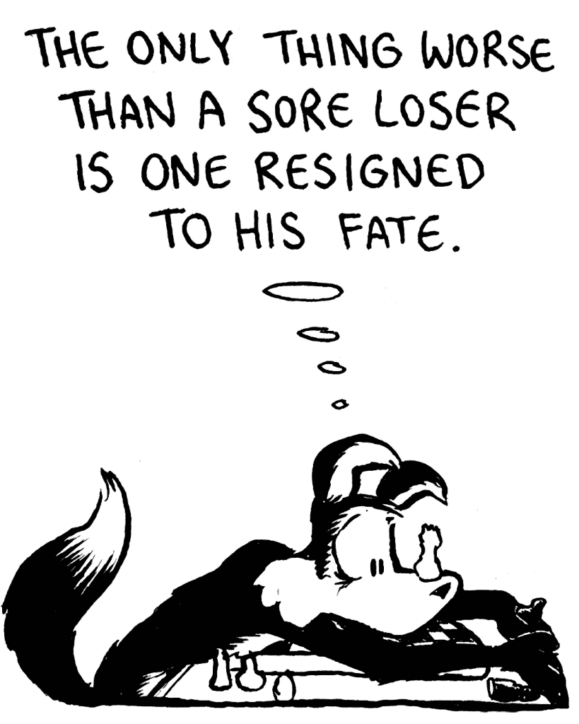 PITTMAN: The only thing worse than a sore loser is one resigned to his fate.
