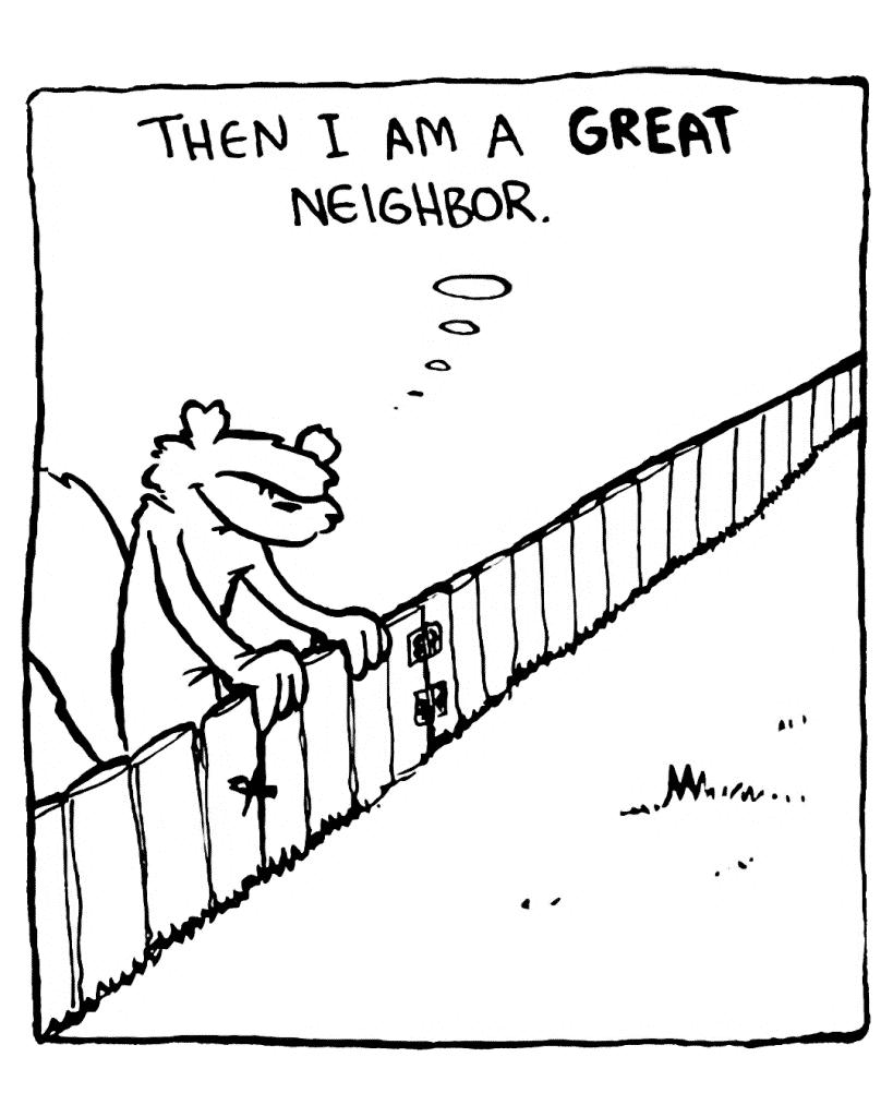 FLYNN: Then I am a GREAT neighbor.