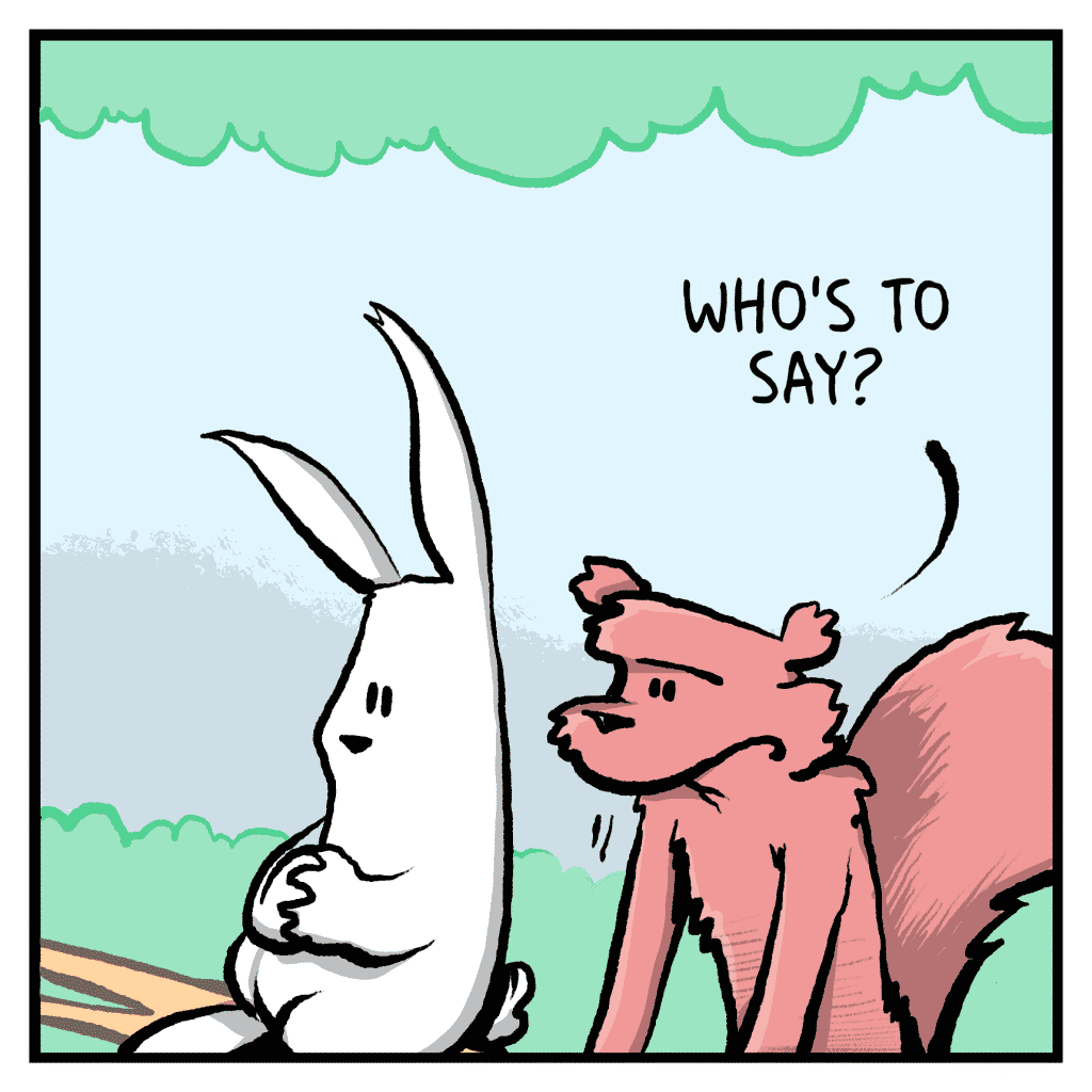 FLYNN THE SQUIRREL: Who's to say?
