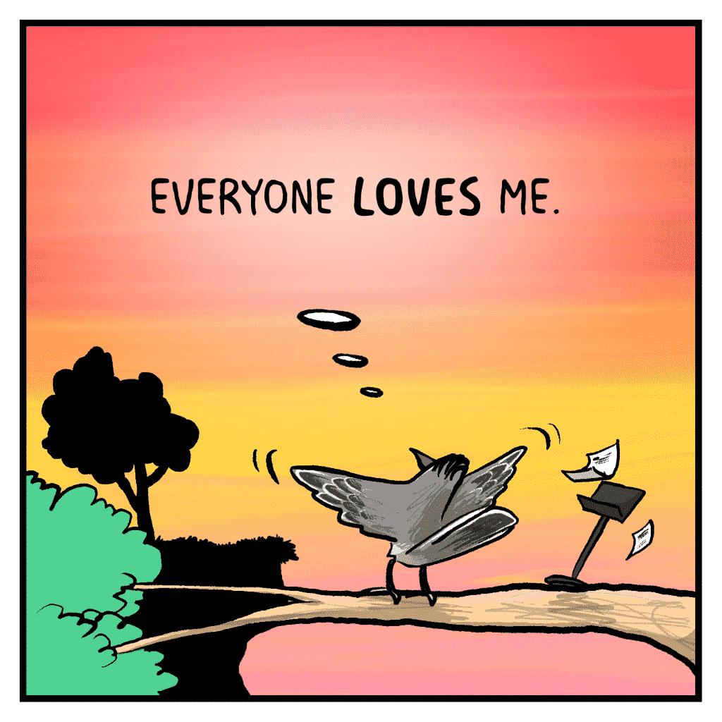 SHELKEY: Everyone LOVES me.