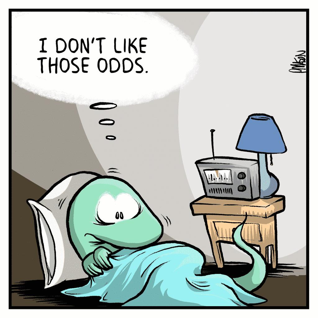 HOT CHOCOLATE: I don't like those odds.