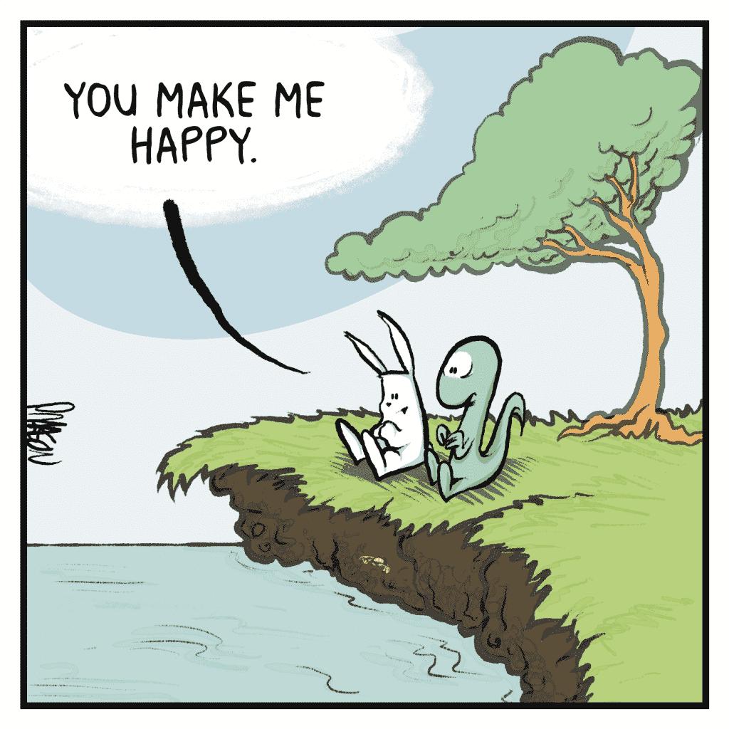 ROONIE: You make me happy.