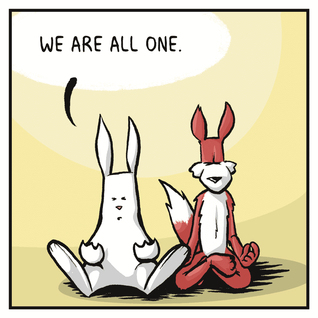 ROONIE: We are all one.