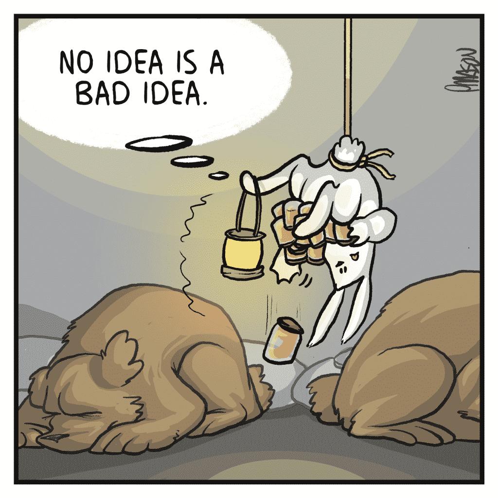 ROONIE: No idea is a bad idea.
