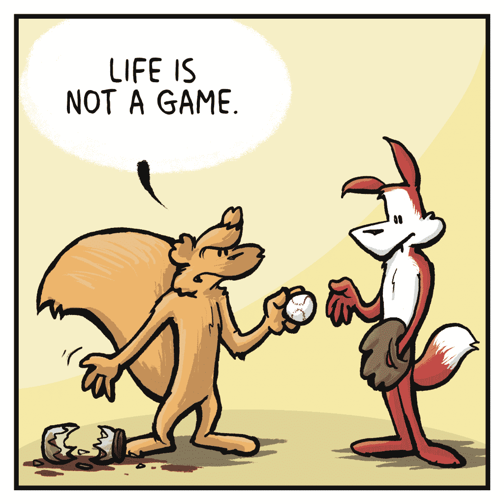 FLYNN: Life is not a game.