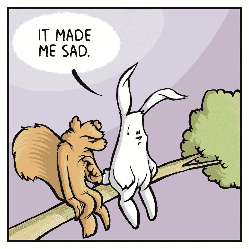 ROONIE: It made me sad.