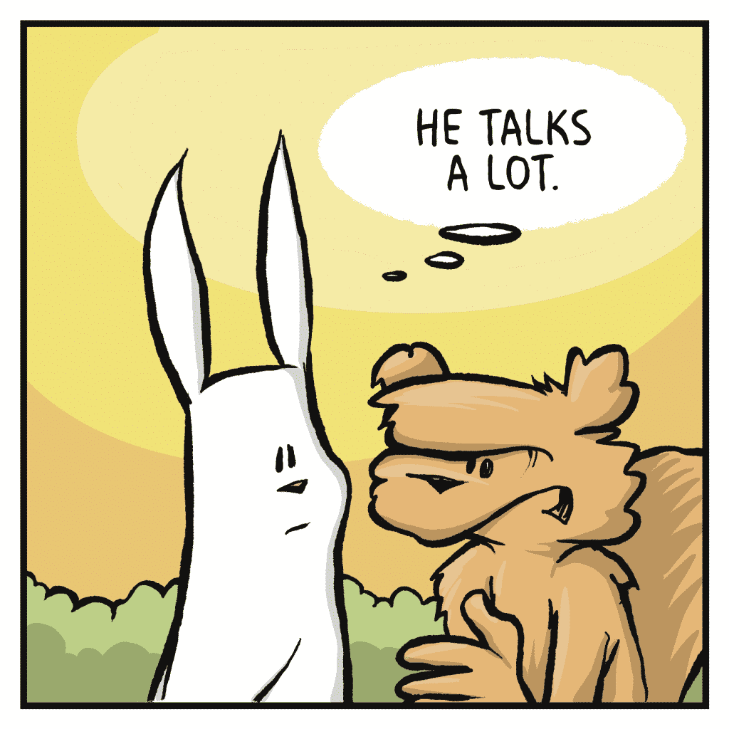 ROONIE: He talks a lot.