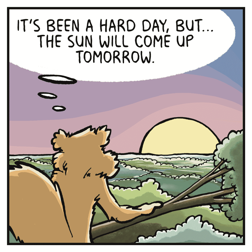 FLYNN: It's been a hard day, but... the sun will come up tomorrow.