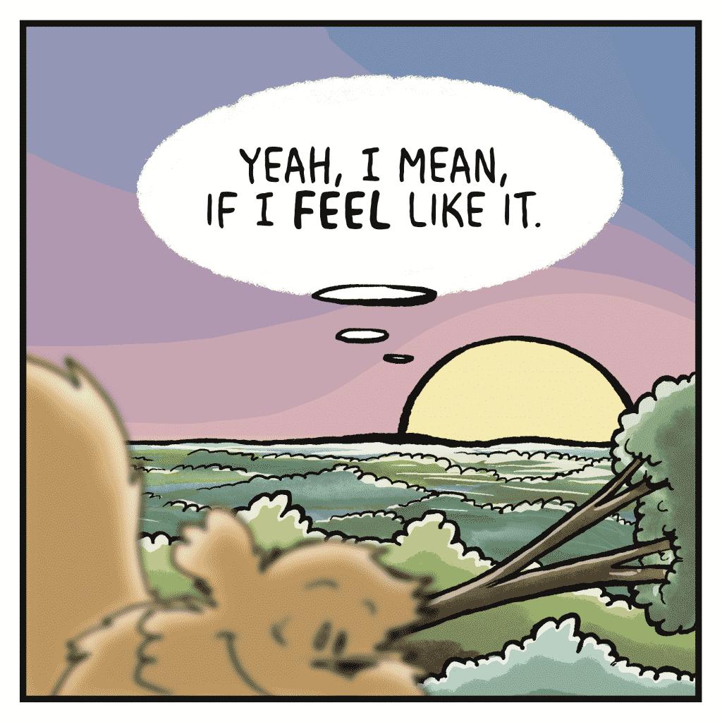 SUN: Yeah, I mean, if I FEEL like it.